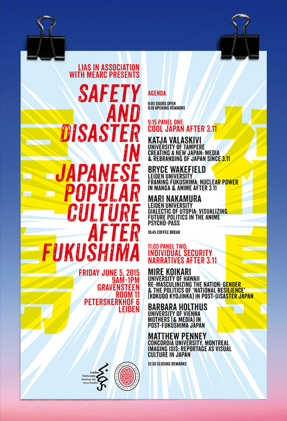 Safety and disaster in japanese popular culture after Fukushima - LIAS and Mearc - Bryce Wakefield - Leiden University