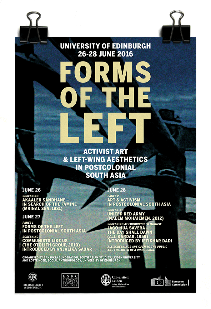Forms of the Left: Activist art and left-wing aesthetics in postcolonial South Asia - Sanjukta Sunderason and lotte Hoek - Leiden University and University of Edinburgh
