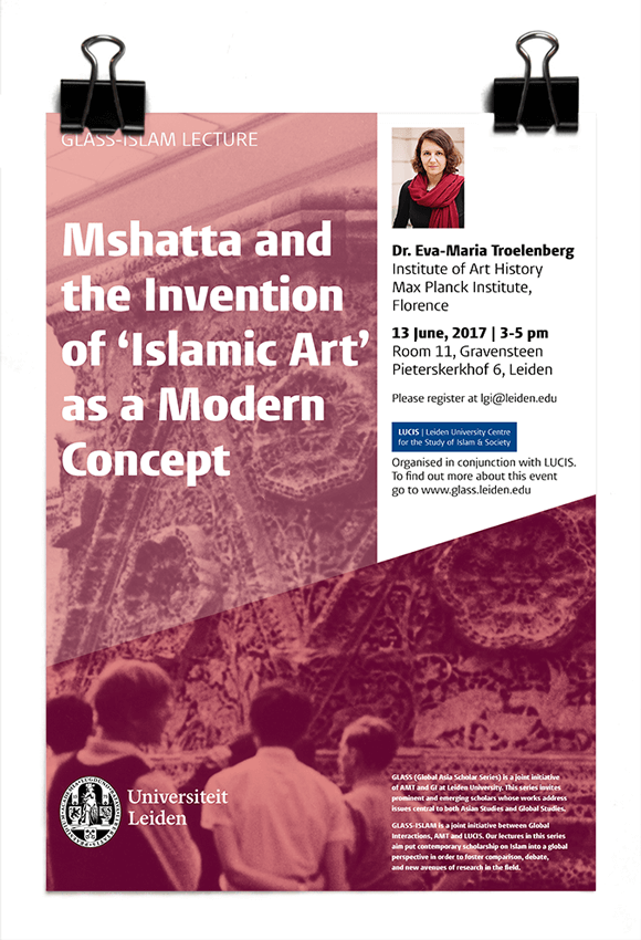 GLASS-LUCUS 2017 - Mshatta and the Invention of 'Islamic Art' as a Modern Concept - Eva-Maria Troelenburg