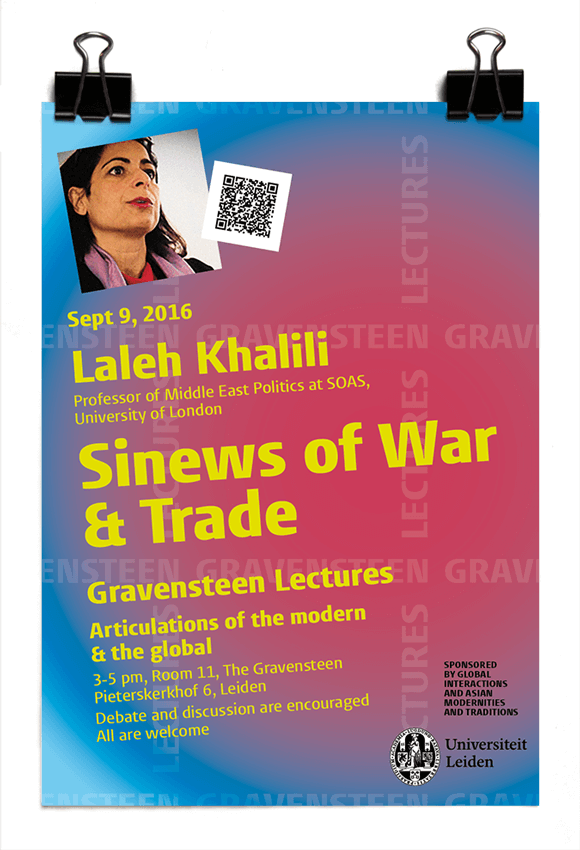 Laleh Khalili - SOAS - Sinews of Trade and War - Gravensteen Lectures 2016-17 - Leiden University