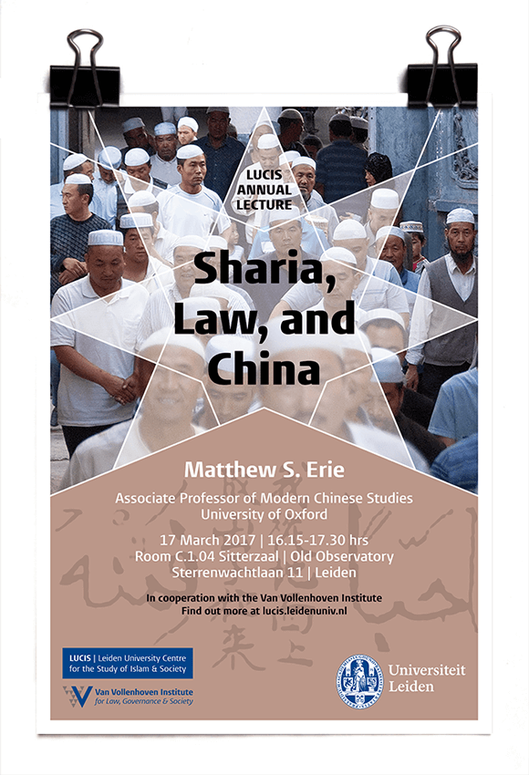 LUCUS Annual Lecture 2017 - Matthew S. Erie - Sharia, Law, and China - LUCIS