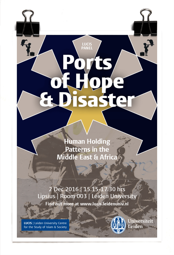 LUCUS Panel 2016 - Ports of Hope and Disaster: Human Holding Patterns in the Middle East and Africa - LUCIS