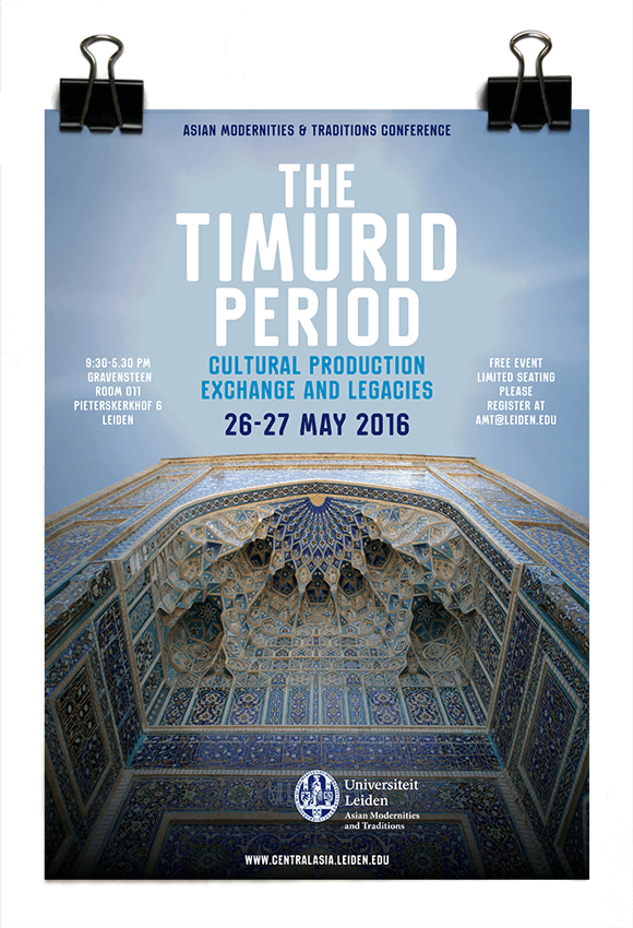 The Timurid Period - AMT Conference 2016 - Leiden University