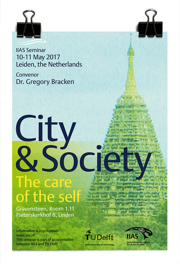 IIAS and TU Delft Seminar 2017 - City and society: The care of the self - Dr. Gregory Bracken